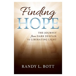 Finding Hope: The Journey from the Dark Despair to the Liberating Light finding hope,randy bott,lds books,lds bookclub