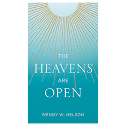 The Heavens Are Open wendy watson nelson,