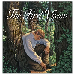 The First Vision: The Prophet Joseph Smith's Own Account first vision picture book, first vision art book, first vision storybook, children's first vision book