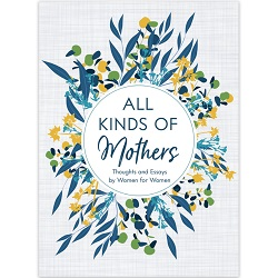 All Kinds of Mothers all kinds of mothers book, lds books on mothers, lds books for mothers day