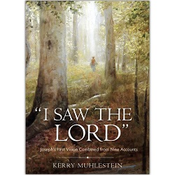 """""""I Saw the Lord"""": Joseph's First Vision Combined from Nine Accounts first vision accounts, joseph smith first vision accounts, joseph smith first vision book, first vision book"""