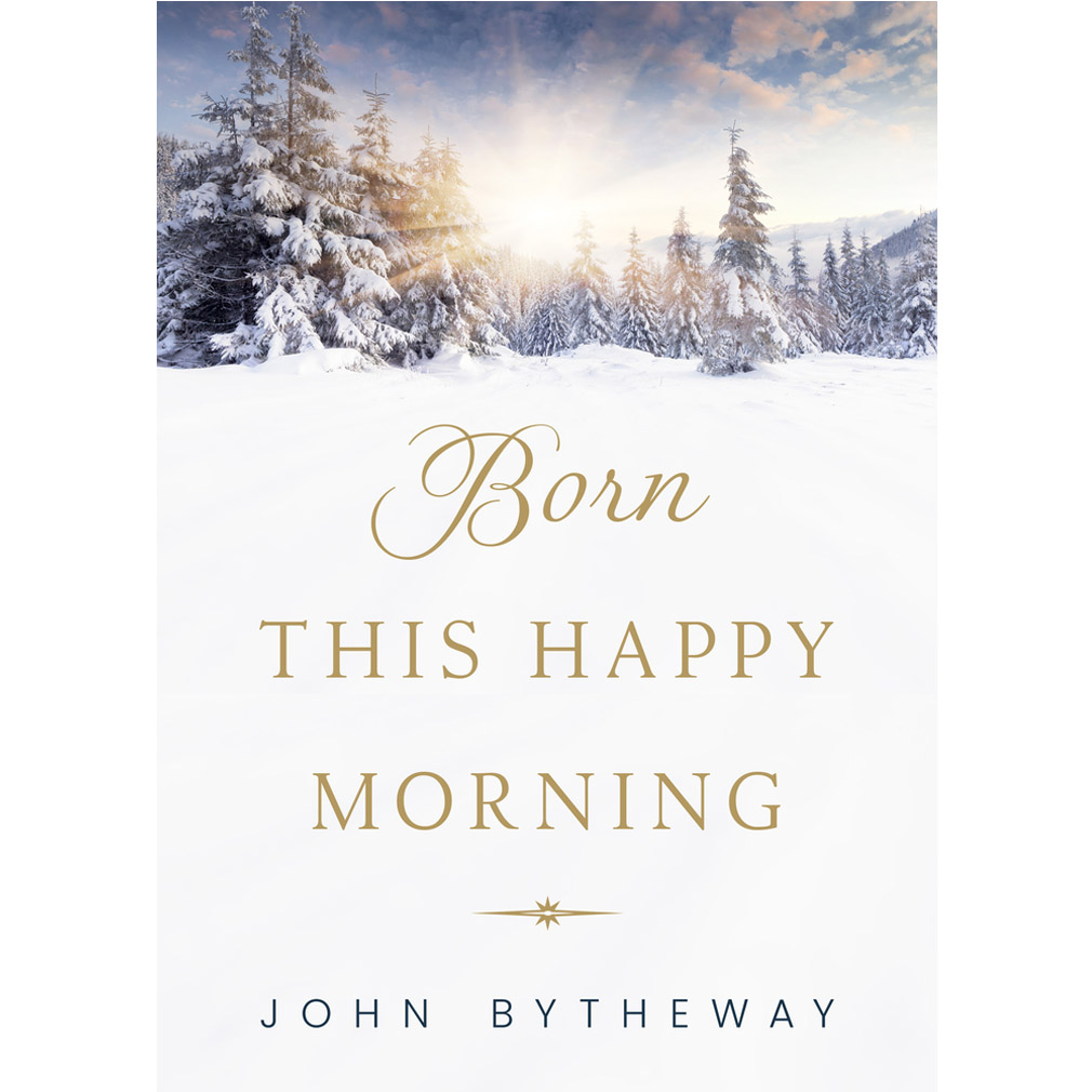 Born this happy morning christmas book by John Bytheway