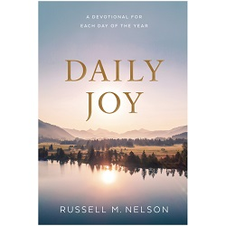Daily Joy: A Devotional for Each Day of the Year president nelson book, russell m nelson book, daily joy book
