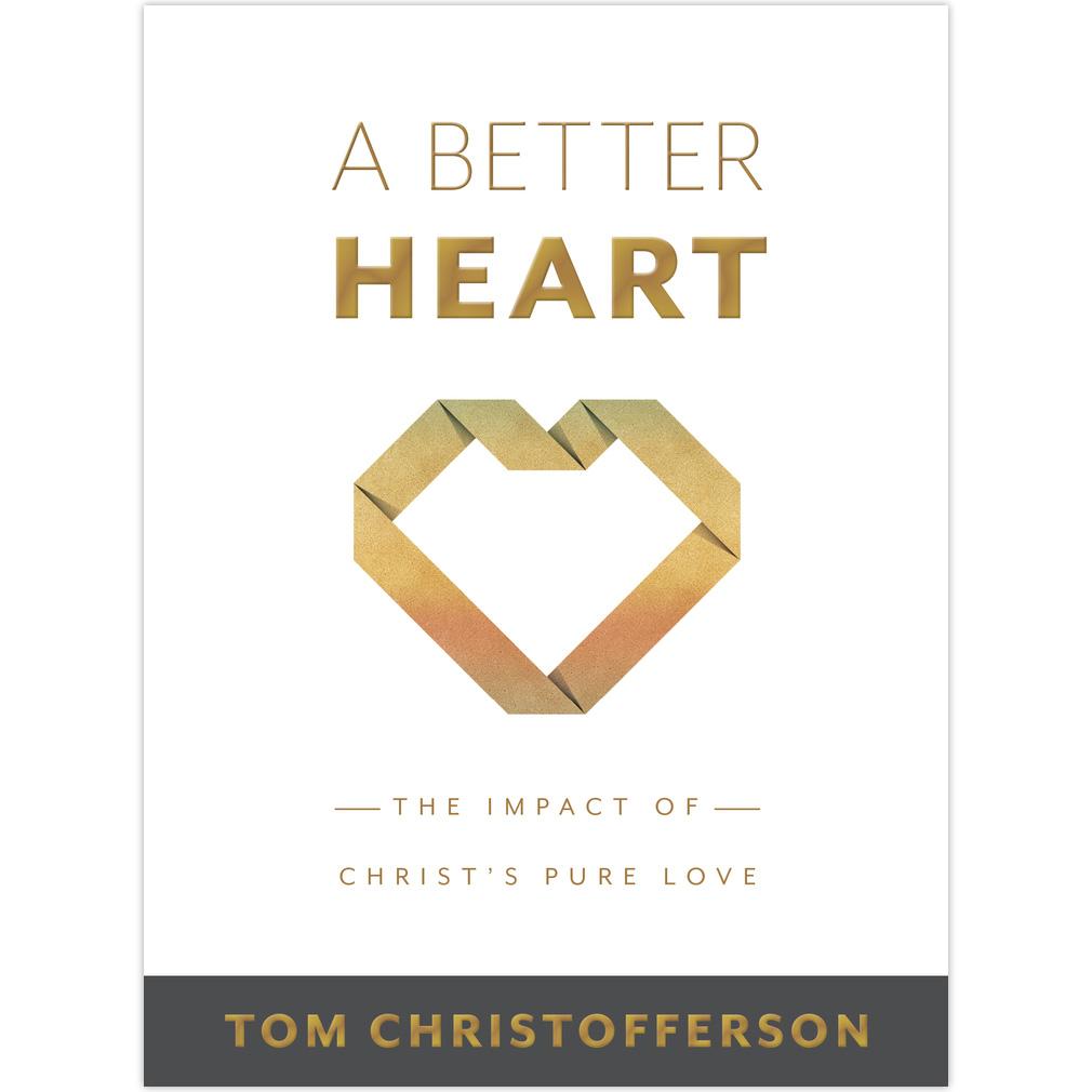A Better Heart a better heart by tom christofferson, tom christofferson book