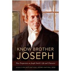 Know Brother Joseph joseph smith book, joseph smith facts, joseph smith biography, joseph smith history