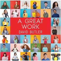 A Great Work Talk on CD david butler talks, david butler books, david butler