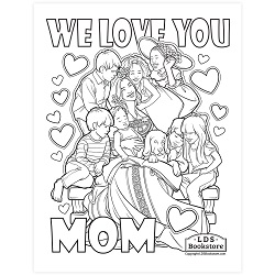We Love You Mom Coloring Page - Printable  lds mothers day coloring page, lds mothers day printable, free lds mothers day